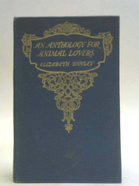 An anthology for Animal Lovers. By Elizabeth D'Oyley