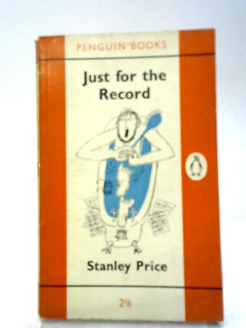 Just for the Record By Stanley Price