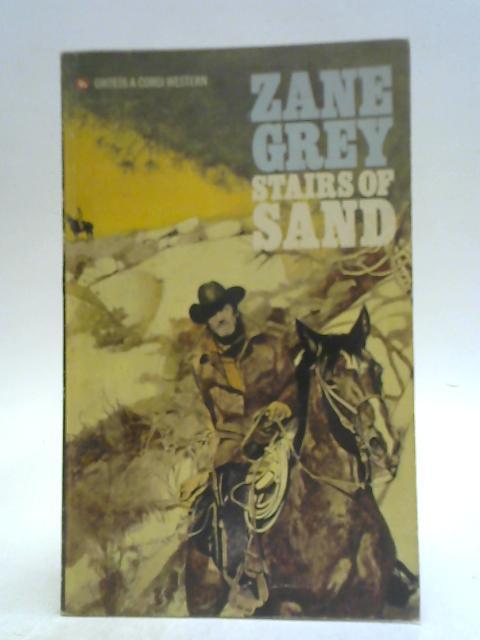Stairs of Sand By Zane Grey