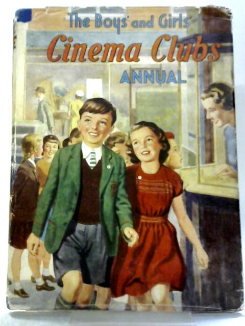 The Boy's And Girls Cinema Clubs Annual By Robert Moss