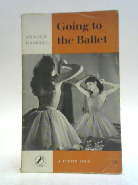 Going To The Ballet. By Arnold Haskell
