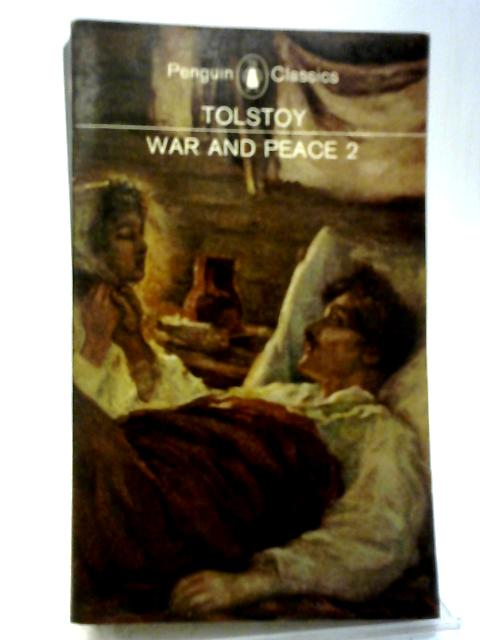 War and Peace: Vol. 2 By Leo Tolstoy