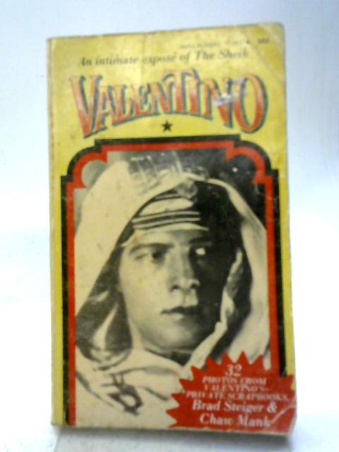 Valentino: An Intimate Expose of the Sheik By Brad Steiger