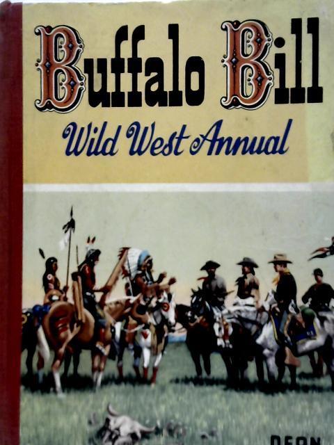 Buffalo Bill Wild West Annual By Rex James