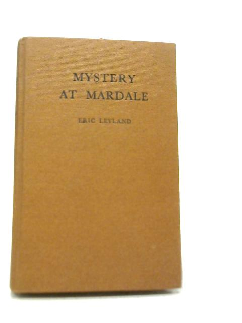 Mystery at Mardale By Eric Leyland