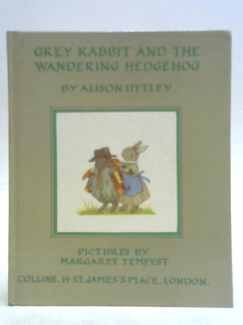 Grey Rabbit & the Wandering Hedgehog By Alison Uttley