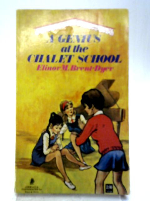 A Genius at the Chalet School (Abridged ed) By Elinor M. Brent-Dyer