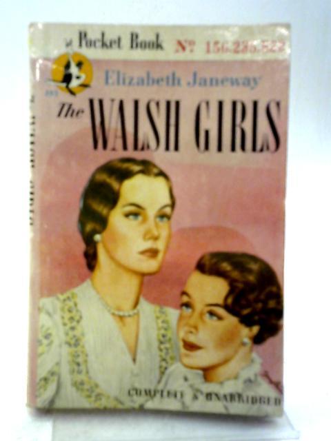 The Walsh Girls By Elizabeth Janeway