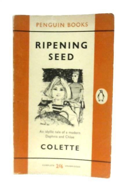 Ripening Seed By Sidonie Gabrielle Colette