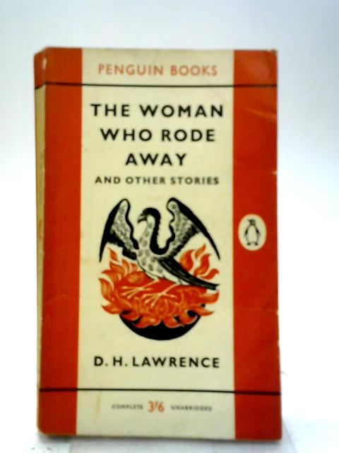 The Woman who rode away and other stories By D.H. Lawrence
