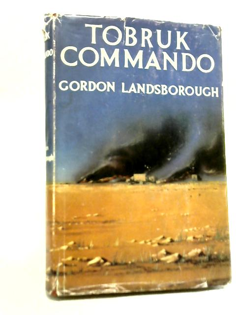 Tobruk Commando By Gordon Landsborough