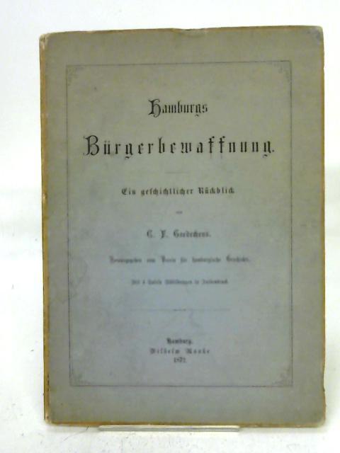 Hamburgs Bürgerbewaffnung - Ein geschichtlicher Rückblick. By C. F. Gaedechens
