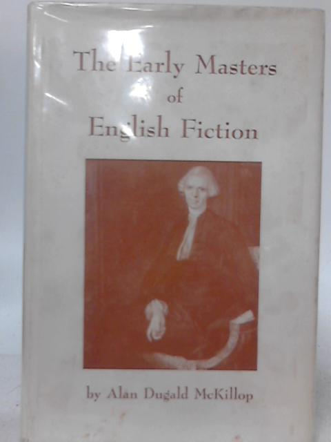 The Early Masters of English Fiction By A. D. McKillop