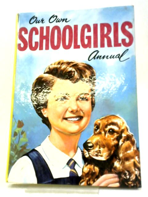Our Own Schoolgirls Annual By Various