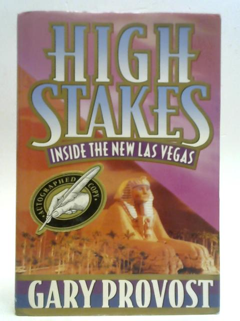 High Stakes: Inside the New Las Vegas By Gary Provost