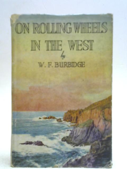 On Rolling Wheels In The West By W. F. Burbidge