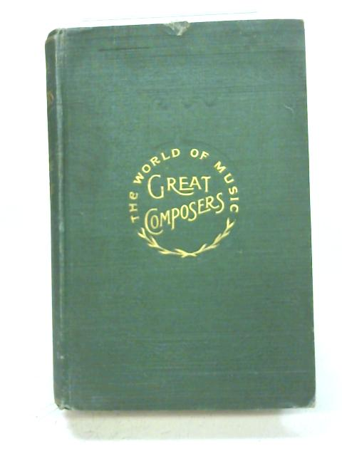 The Great Composers By Anna, Comtesse De Bremont
