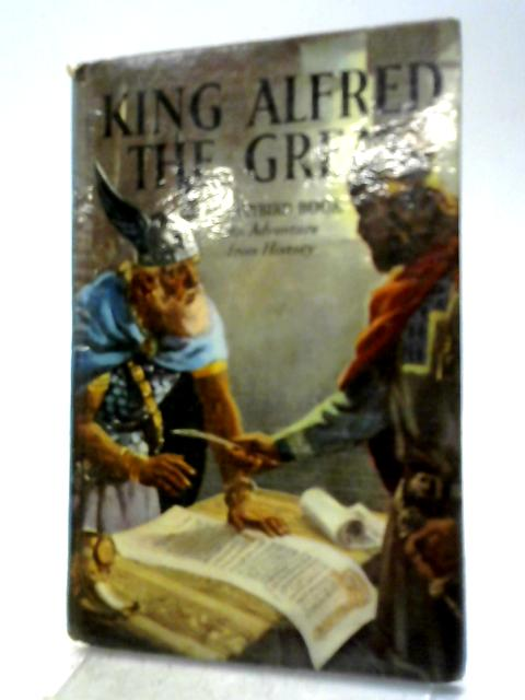 King Alfred the Great (An Adventure from History) By L.Du Garde Peach