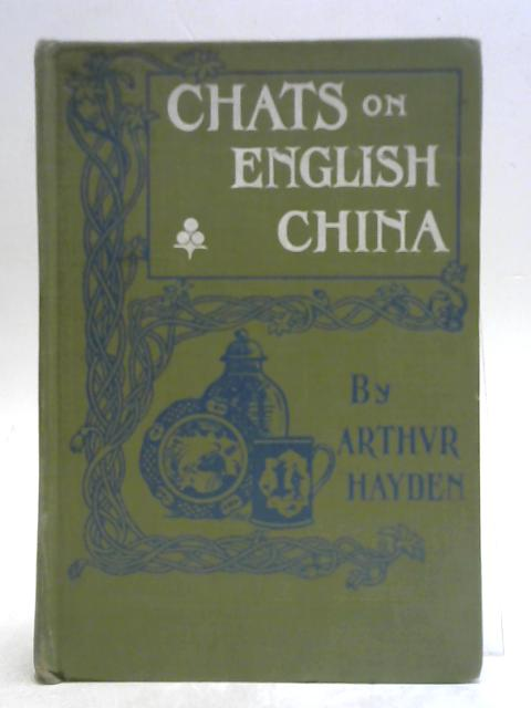 Chats on English China By Arthur Hayden