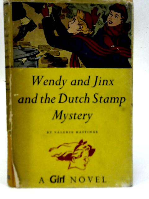Wendy and Jinx and the Dutch Stamp Mystery By Valerie Hastings