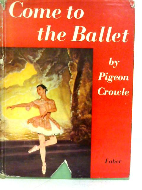 Come to Ballet By P. Crowle