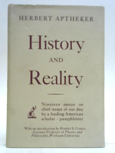History and Reality (First Edition) By Herbert Aptheker