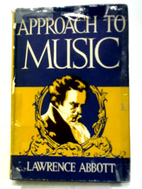 Approach to Music By Lawrence Abbott