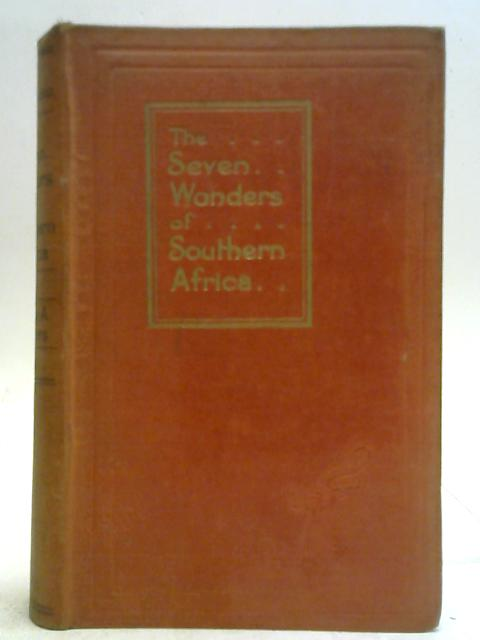 The Seven Wonders of Southern Africa By Hedley A. Chilvers