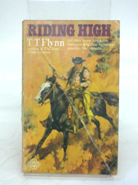 Riding High By T. T. Flynn