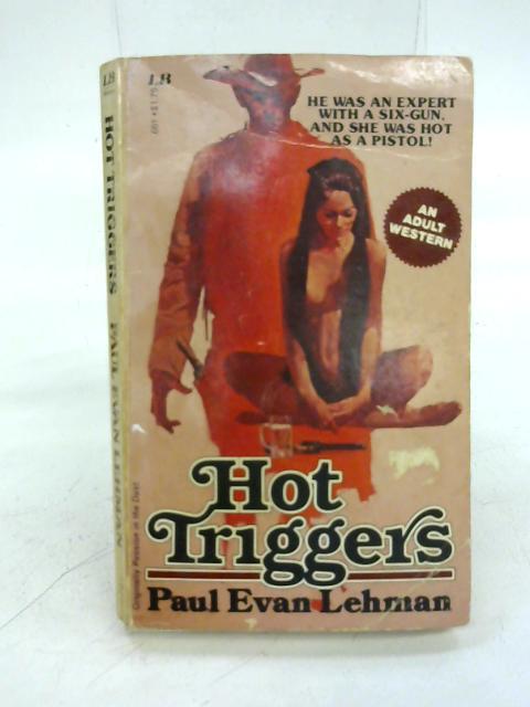 Hot Triggers By Paul Evan Lehman