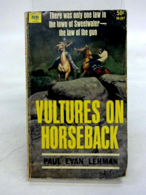 Vultures On Horseback By Paul Evan Lehman