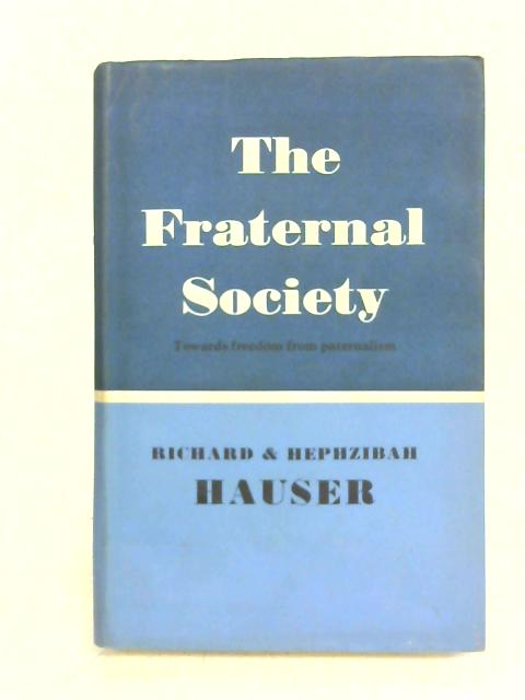 The Fraternal Society By Richard Hauser