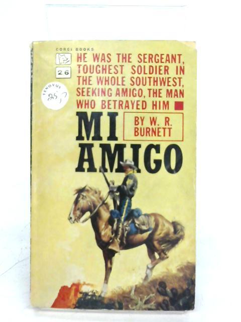 Mi Amigo (Corgi Books. no. SW1131.) By William Riley Burnett