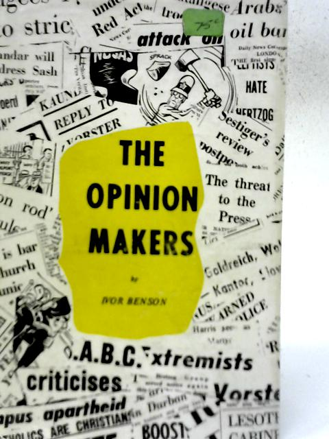 The Opinion Makers By Ivor Benson