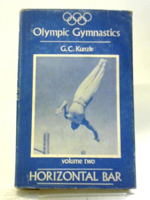 Horizontal Bar (Olympic Gymnastics, Vol.2) By George Kunzle