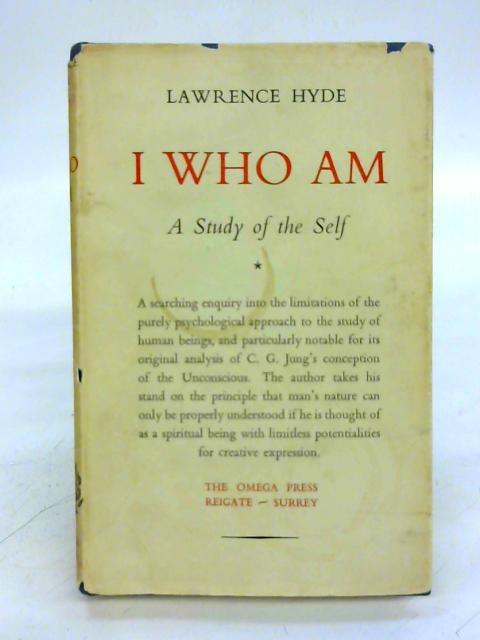 I who am: A study of the self By Lawrence Hyde