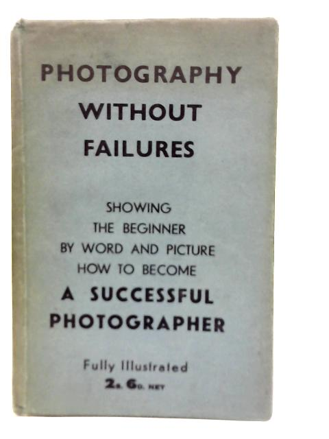 Photography Without Failures By Unstated