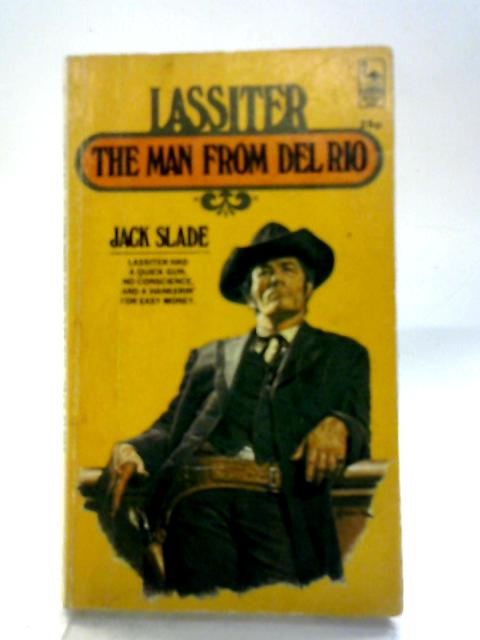 Lassiter: The Man From Del Rio By Jack Slade