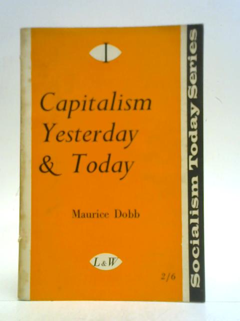 Capitalism Yesterday and Today By Maurice Dobb