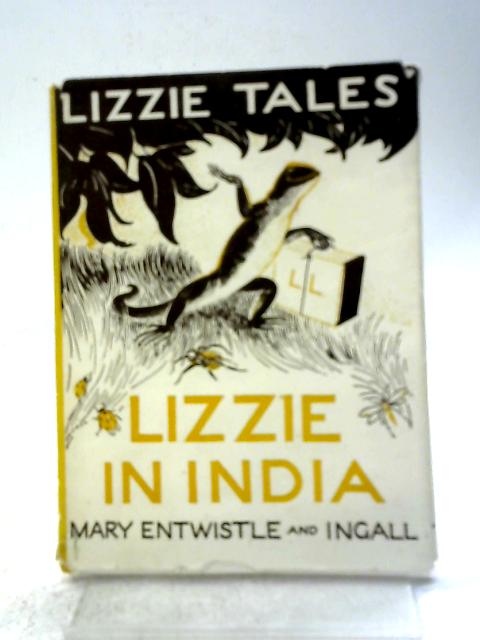 Lizzie Tales - Book 2: Lizzie in India By Entwistle, Mary