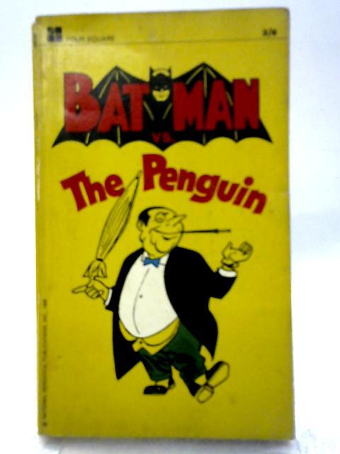 Batman Vs The Penguin By Bob Kane