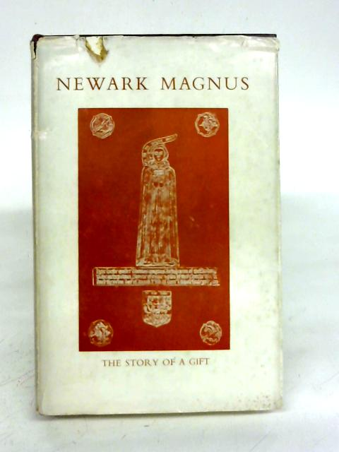 Newark Magnus: The story of a gift By Noel George Jackson