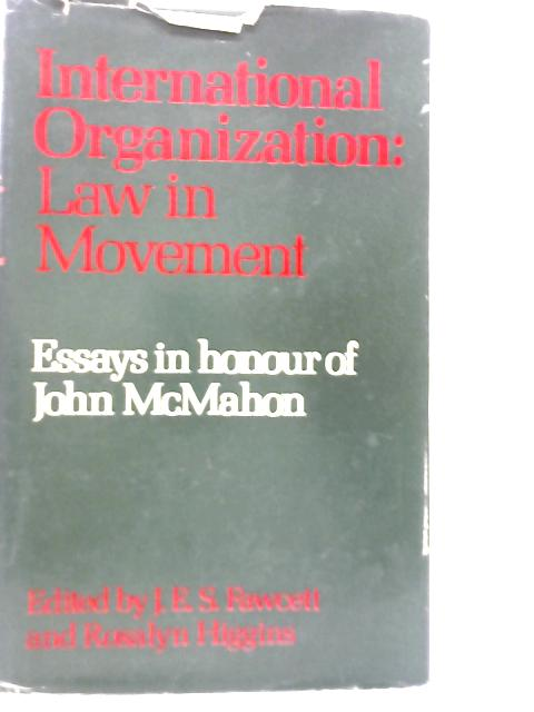 International Organization: Law in Movement By J. E. S. Fawcett