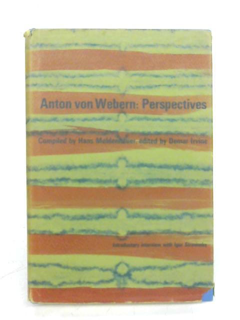 Anton Von Webern: Perspectives By D. Irvine (ed)