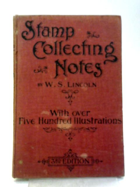 Stamp Collecting Notes By W. S. Lincoln