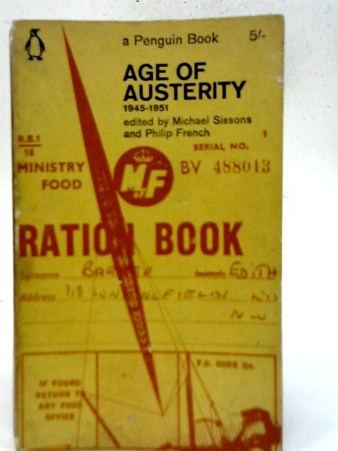 Age of Austerity, 1945-51 By Michael Sissons