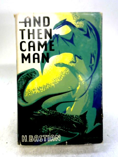 And Then Came Man By Hartmut Bastian