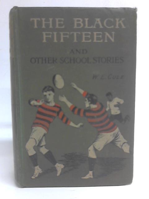 The Black Fifteen By W E Cule