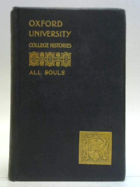 All Souls College (University of Oxford College Histories Series) By C. Grant Robertson