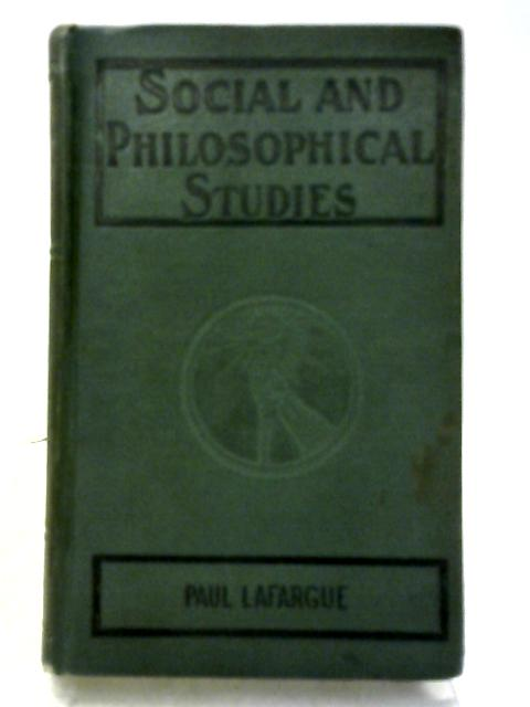 Social And Philosophical Studies By Paul Lafargue
